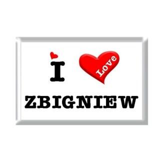 I Love ZBIGNIEW rectangular refrigerator magnet