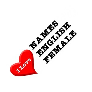 I love names english female - souvenirs
