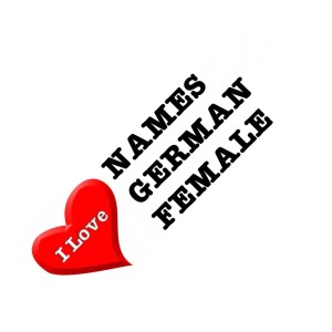 I love names german female - souvenirs