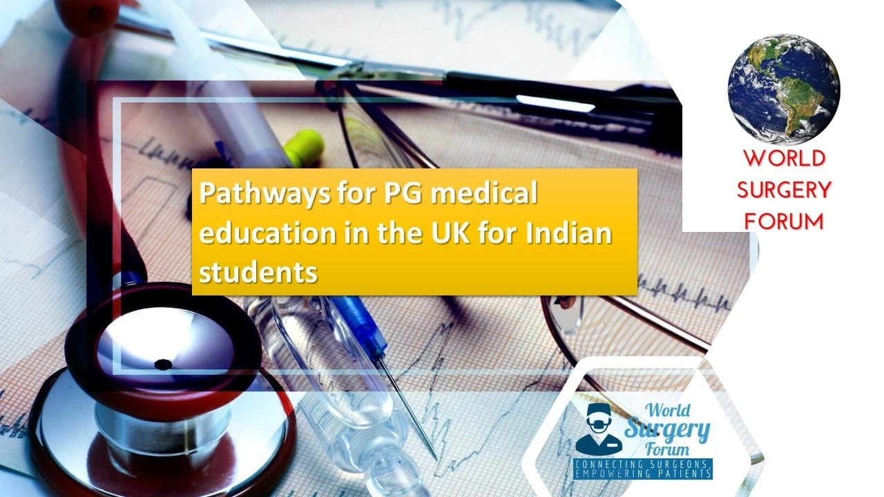 Pathways for PG medical education in the UK for Indian students: