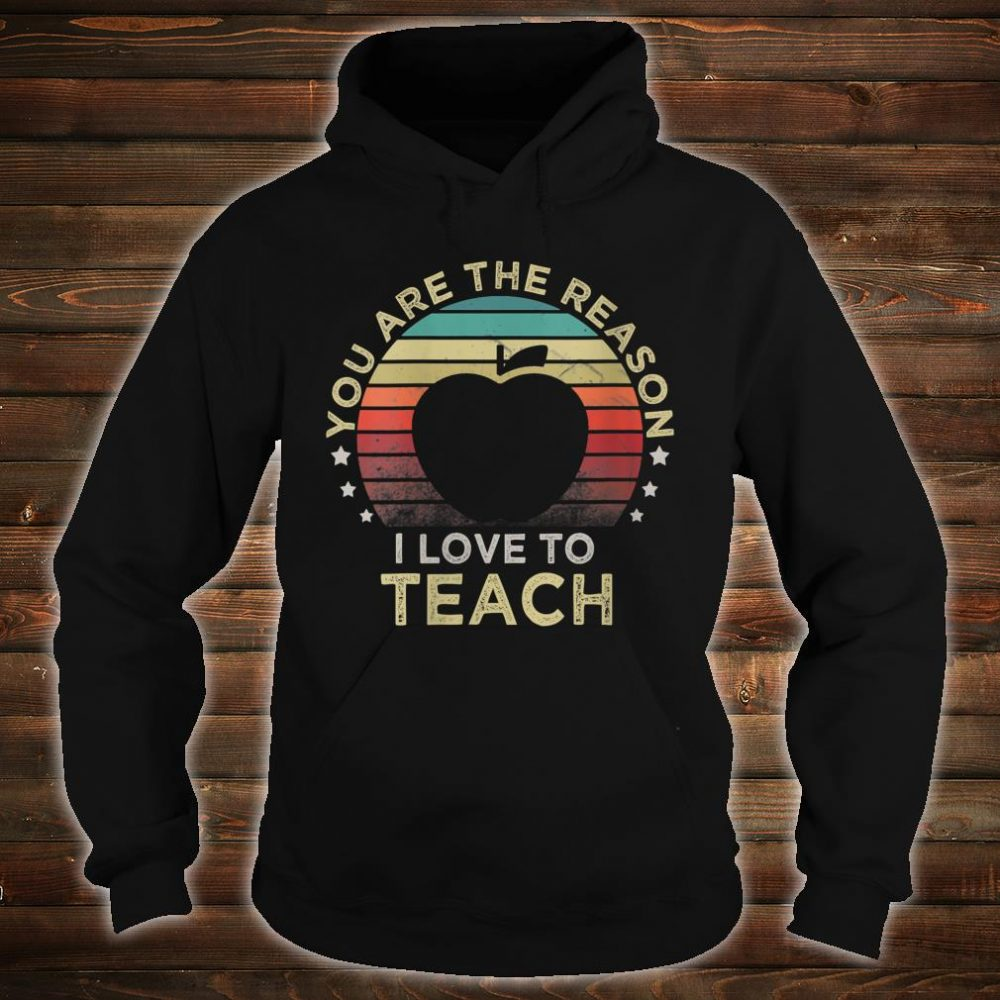 Download Official Retro Vintage You Are The Reason I Love To Teach ...