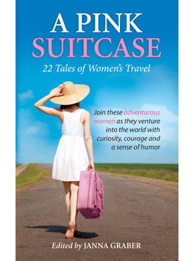 A Pink Suitcase: 22 Tales of Women's Travel