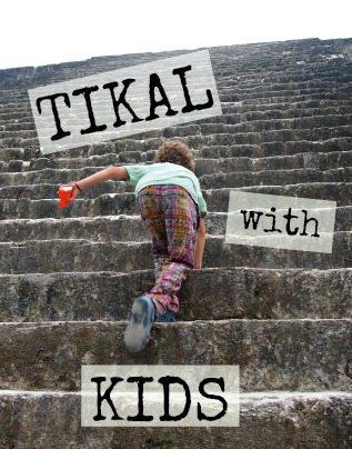 Tikal with kids, Is it safe or OK to take kids to Tikal Guatemala