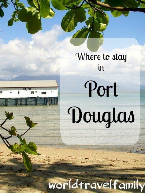 Where to stay in Port Douglas. Best hotels in Port Douglas for couples or for families.