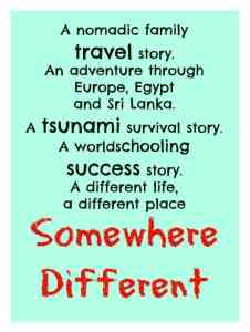 Familt adventure travel story, Somewhere Different. Family travel, worldschooling, tsunami survival and settling in Egypt and Romania.