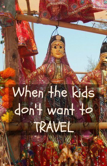 When kids don't want to travel