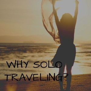 The Ultimate Revelation of Why Solo Traveling Is Trending 1
