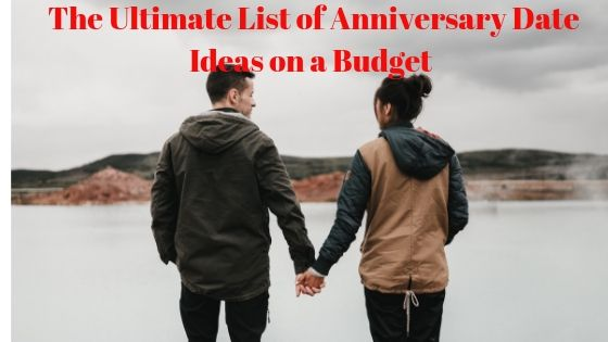 36 Incredible Anniversary Date Ideas on A Budget 1