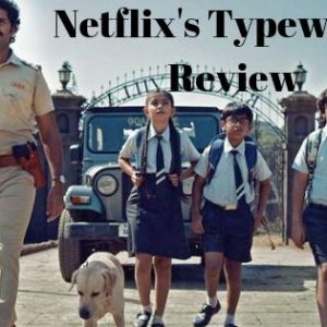 Netflix's Typewriter Review: A Lack of Suspense-Thriller but Kids are the Star of the Series 7
