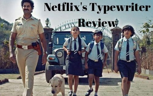 Netflix's Typewriter Review: A Good of Suspense-Thriller 2