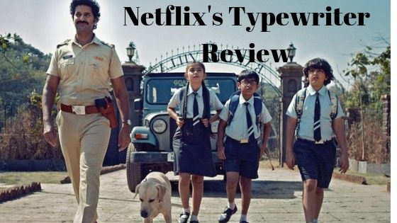 Netflix's Typewriter Review: A Lack of Suspense-Thriller but Kids are the Star of the Series 1