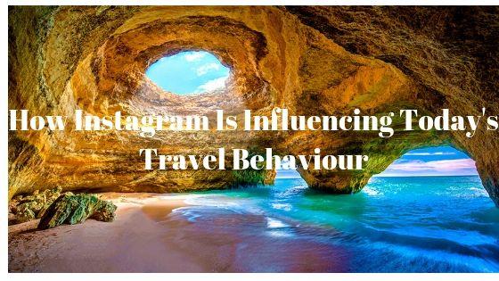 How Instagram is Influencing Today's Travel Behaviour 1