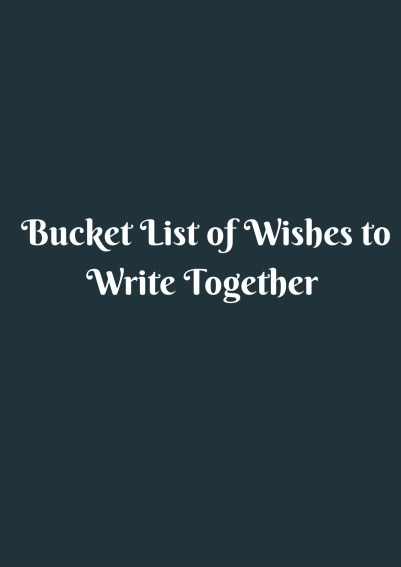 bucket list of wishes