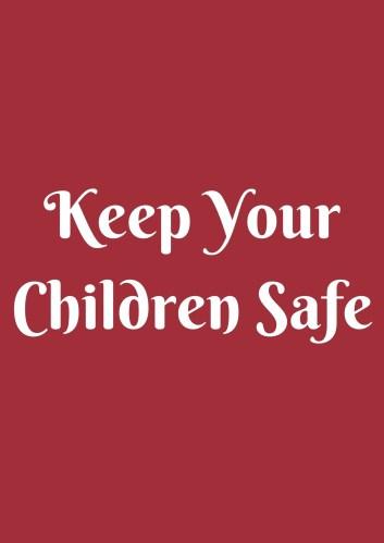 Keep your children safe