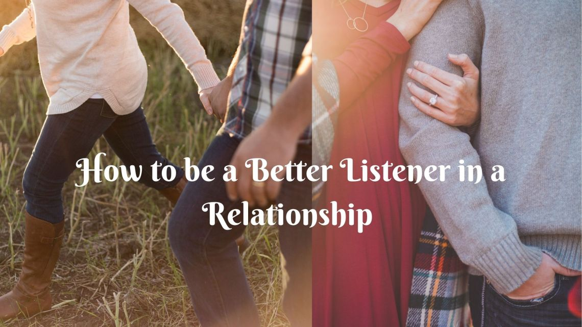 How to be a better listener in a relationship