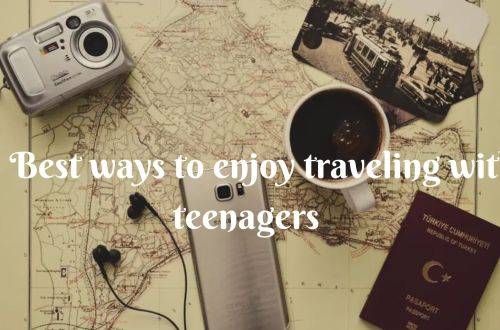 8 best ways to enjoy traveling with teenagers