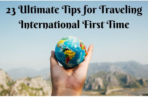 23 tips for traveling international first time