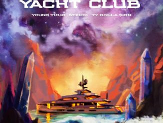 Strick – Yacht Club ft. Young Thug & Ty Dolla $ign