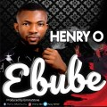 New Music: Henry O – Ebube.
