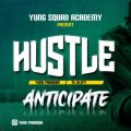 Anticipate: Yung Paragon ft Klefy – Hustle | @I_amyungparagon