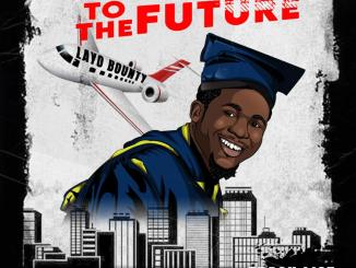 EP: Layo Bounty – Road To The Future | @Layobounty