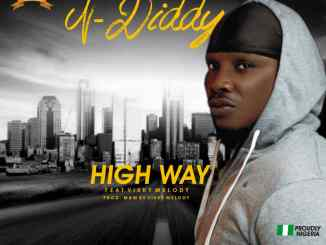 N-Diddy Ft. Vikky Melody - High Way