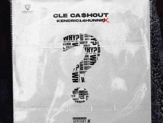 CLE Cashout Ft. Kendric14Hunnid - Why