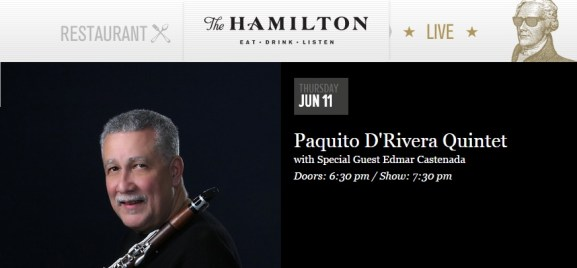 11 de junio - Paquito D'Rivera en The Hamilton de Washington, DC