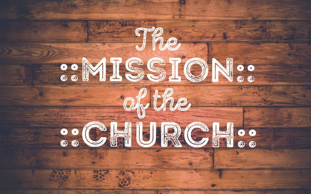 What Is The Mission Of The Church: Conquer The World Or Preach The Gospel Of Jesus Christ?