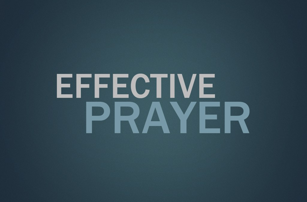 Ep. 1 – Effective Prayer