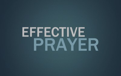 Ep. 1 – Effective Prayer
