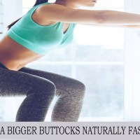 How To Get Bigger Buttocks Naturally Fast And Free