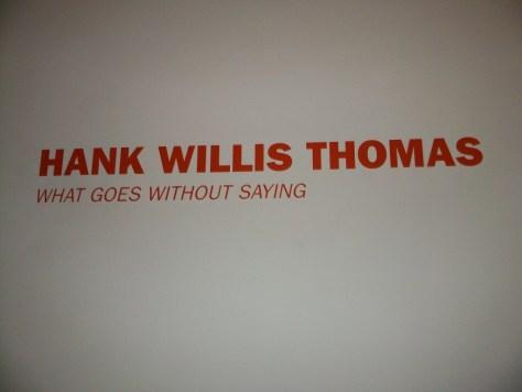 Hank Willis Thomas Goes Without Saying Exhibit Sign
