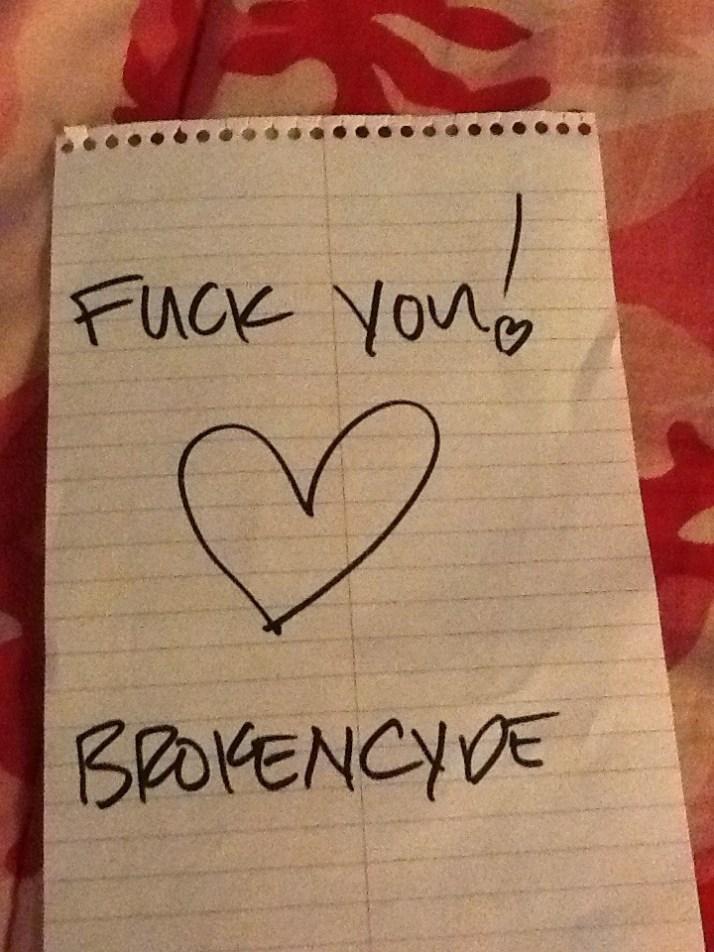Fuck You Brokencyde Note