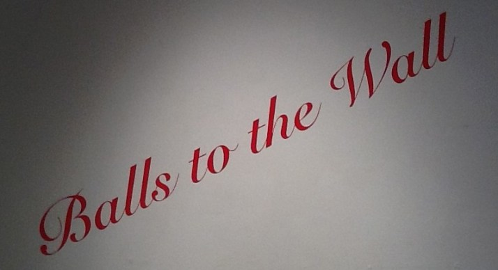 Balls to the Wall Signage