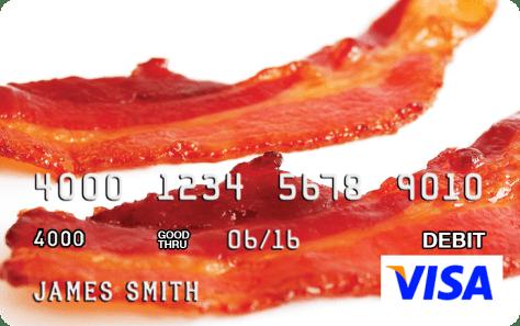 Bacon Visa Card