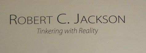 Robert C Jackson Tinkering with Reality Signage