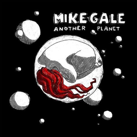 Mike Gale Another Planet