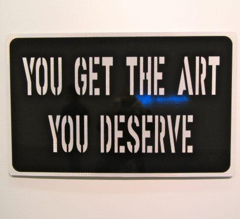 You Get the Art You Deserve