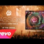 Passion – At The Cross (Love Ran Red) (Audio/Live) ft. Chris Tomlin