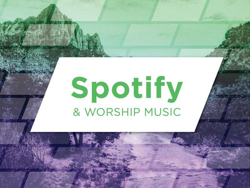 Spotify & Worship Music
