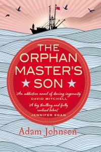 Short Book Review: The Orphan Master's Son by Adam Johnson