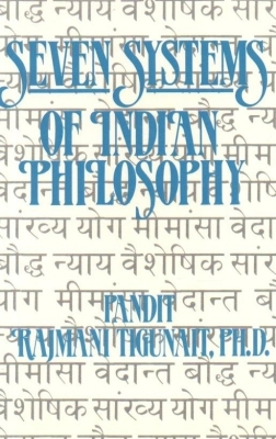 Seven Systems of Indian Philosophy by Pt. Rajmani Tigunait
