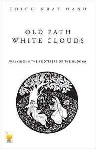 Short Book Review: Old Paths White Clouds by Nhất Hạnh Thích