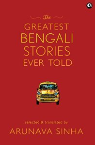 Greatest Bengali Stories Ever Told