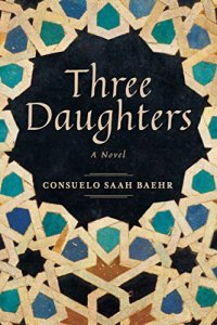 Short Book Review: Three Daughters by Consuelo Saah Baehr