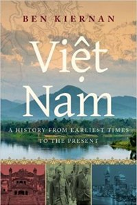 Viet Nam - A History from Earliest Times to the Present by Ben Kiernan