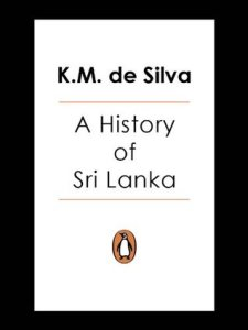 A History of Sri Lanka by K. M. De Silva