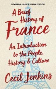 Short Book Review: A Brief History of France by Cecil Jenkins