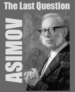 The Last Question by Issac Asimov